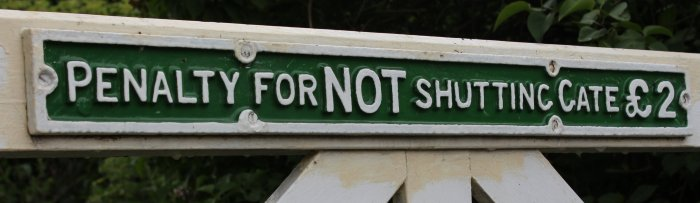 2013 - Watercress Line - Ropley - Penalty for not shutting the gate